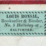 Louis Bonsal, bookseller and bookbinder ticket, after 1858, date of the last pamphlet bound in the book.